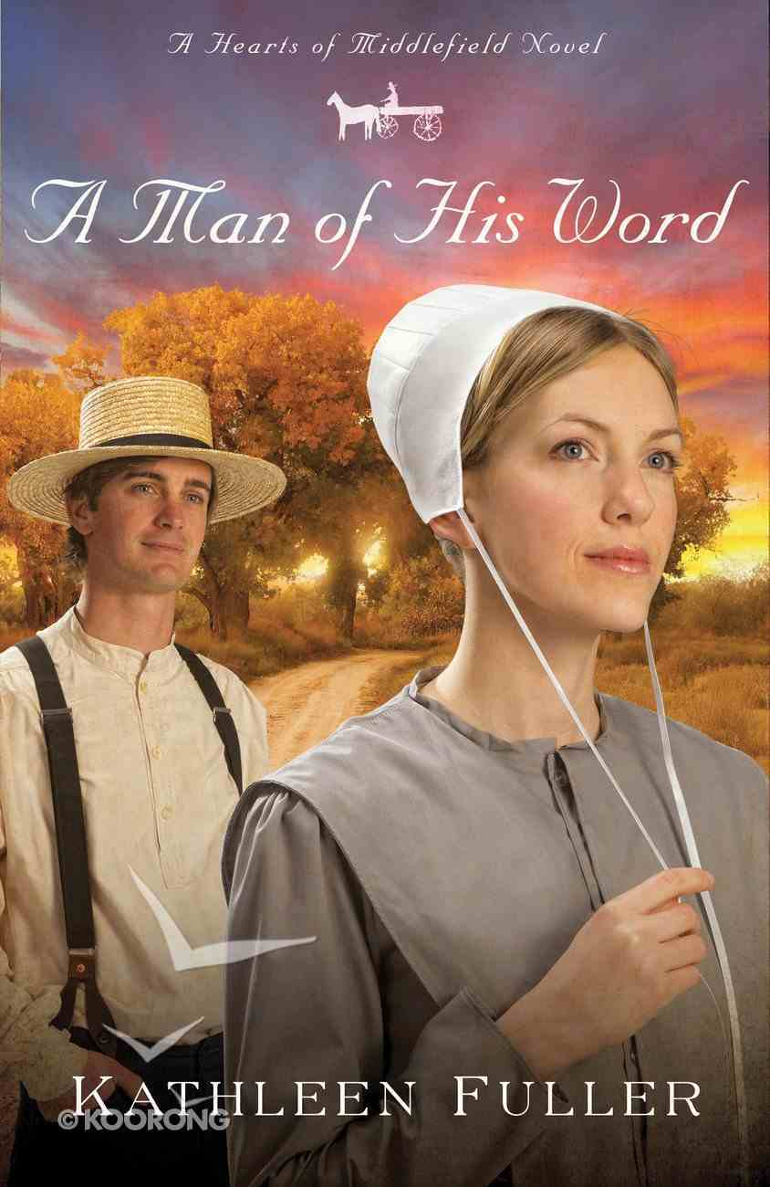 A Man of His Word (#01 in Hearts Of Middlefield Series) eBook