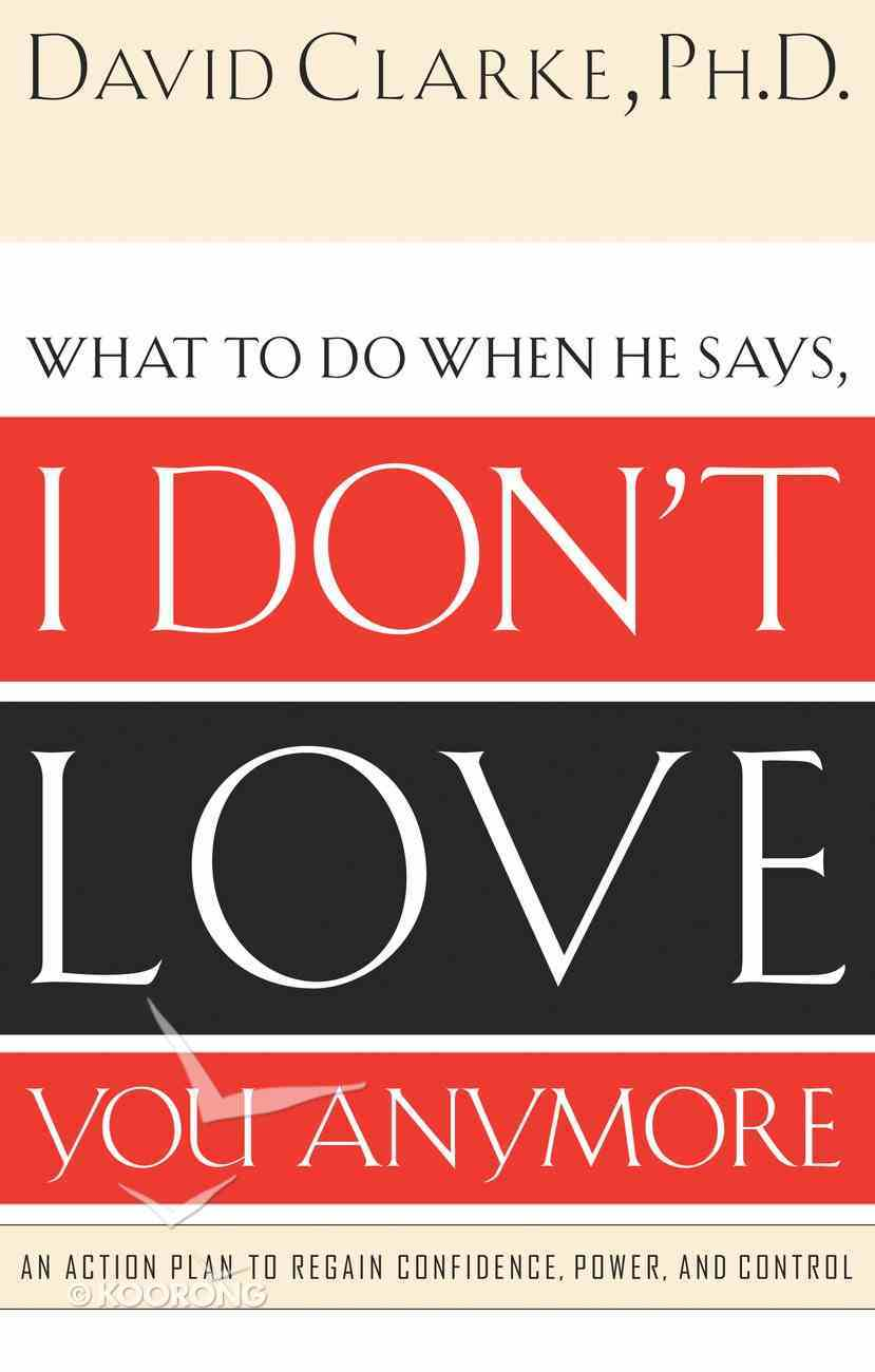 What to Do When Your Spouse Says I Don't Love You Anymore eBook
