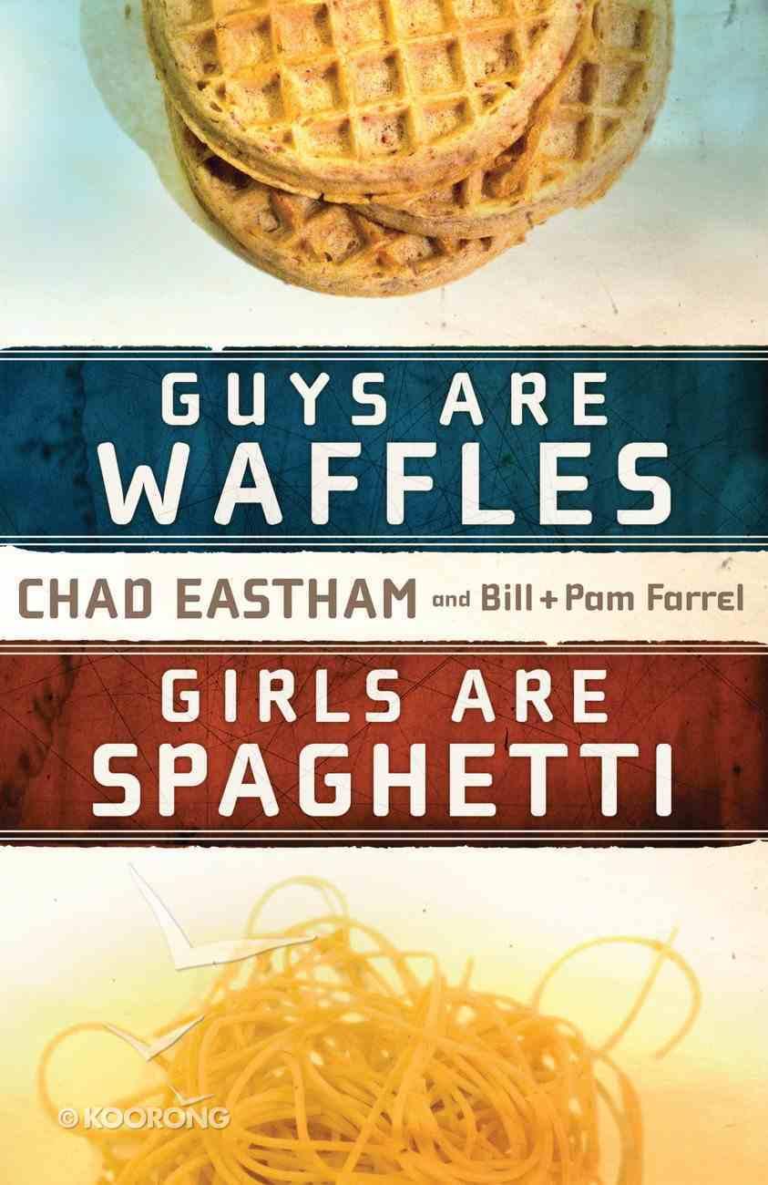 Guys Are Waffles, Girls Are Spaghetti eBook