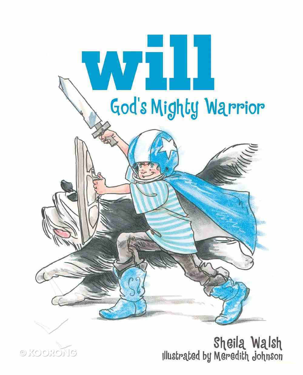 God's Mighty Warrior (#01 in Will, God's Mighty Warrior Series) eBook