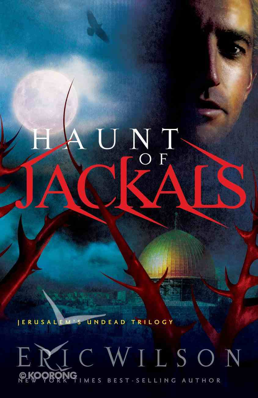 Haunt of Jackals (#02 in Jerusalem's Undead Trilogy Series) eBook