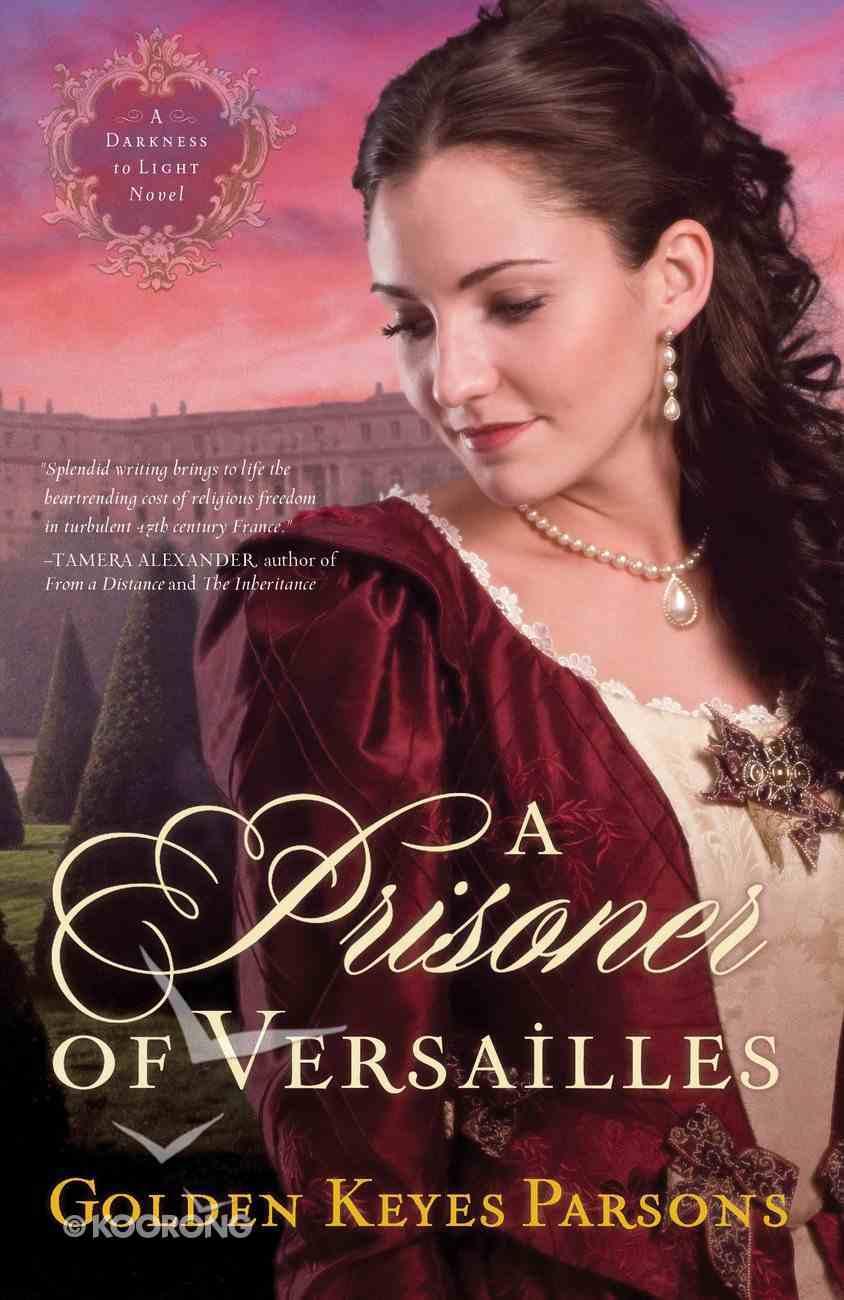 A Prisoner of Versailles (#02 in Darkness To Light Series) eBook