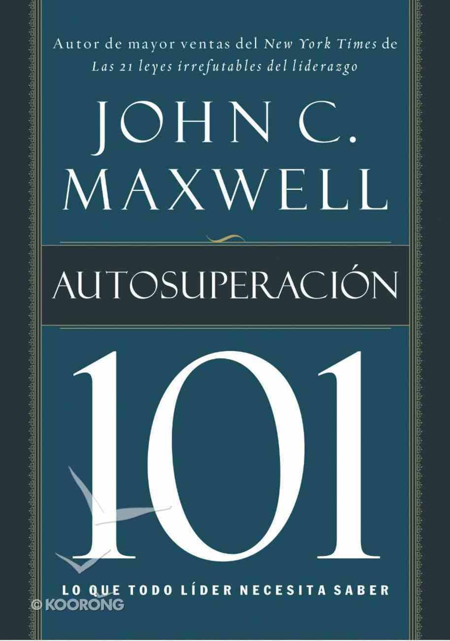 Autosuperacion 101 (Spa) (Self-improvement 101) eBook