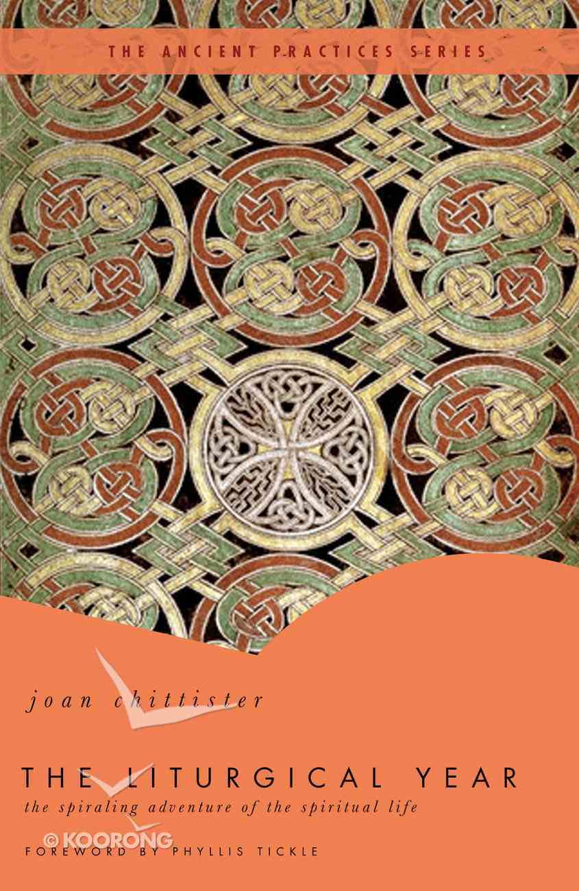 The Liturgical Year (The Ancient Practices Series) eBook