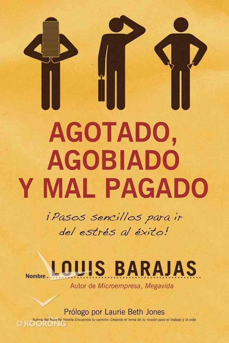 Agotado, Agobiado Y Mal Pagado (Spa) eBook