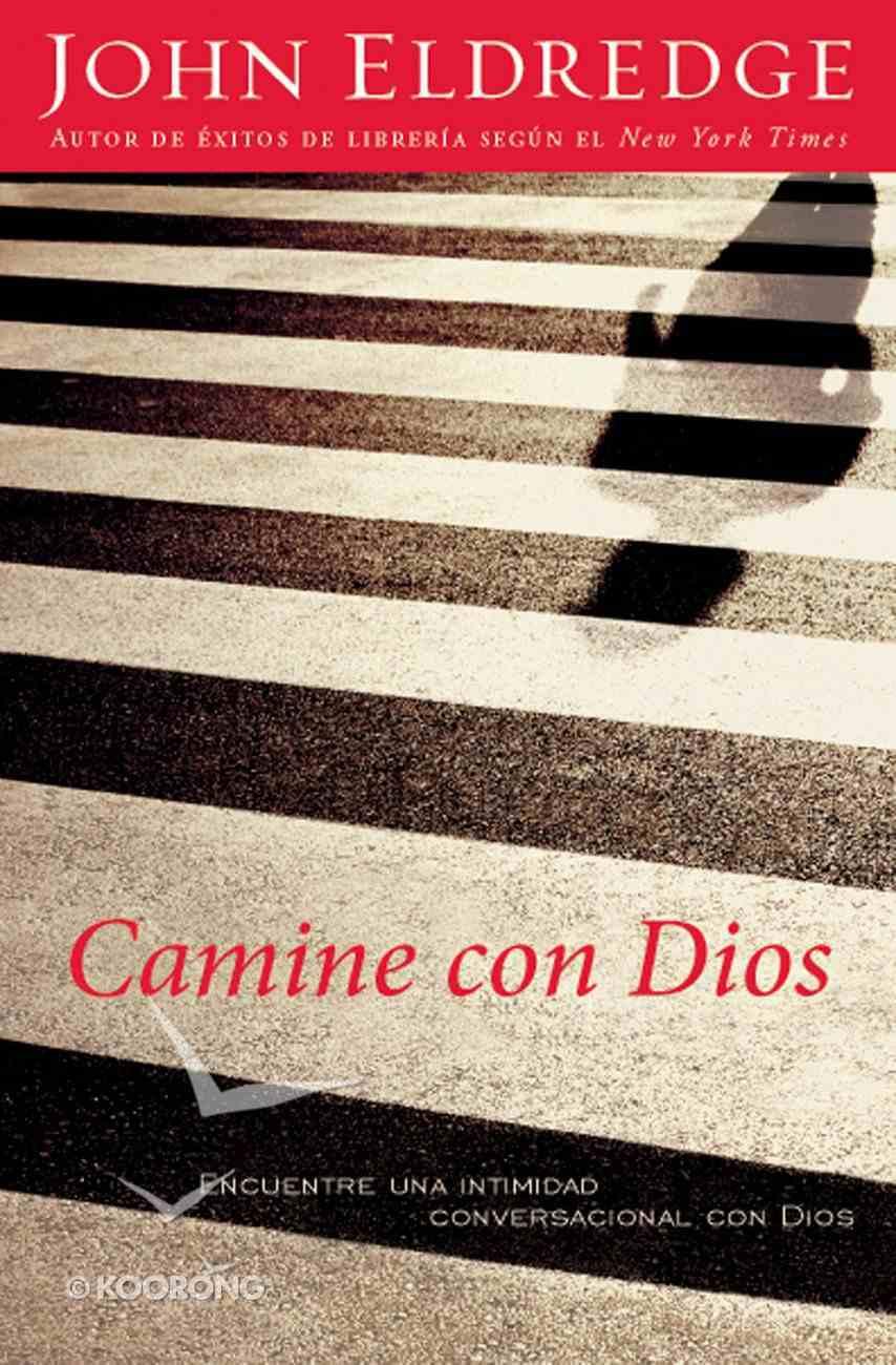 Camine Con Dios (Spa) (Walking With God) eBook