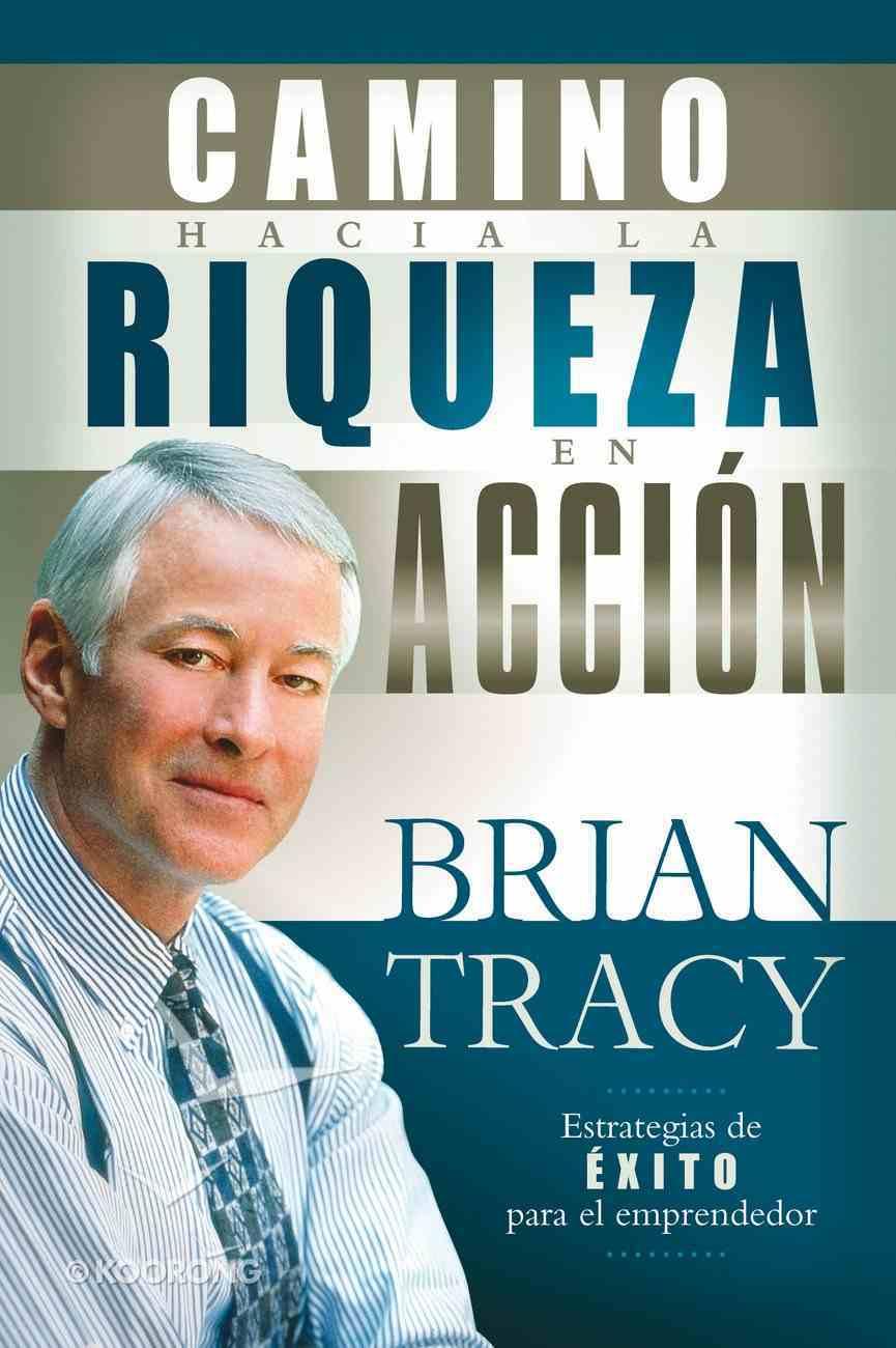 El Camino Hacia La Riqueza En Accion (Spa) (The Way To Wealth In Action) eBook