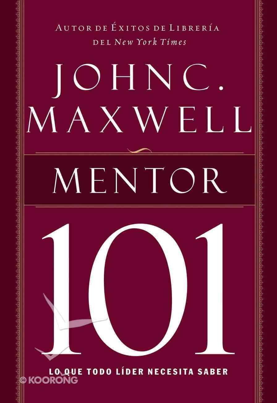 Mentor 101 (Spanish) (Spa) (Mentoring 101) eBook