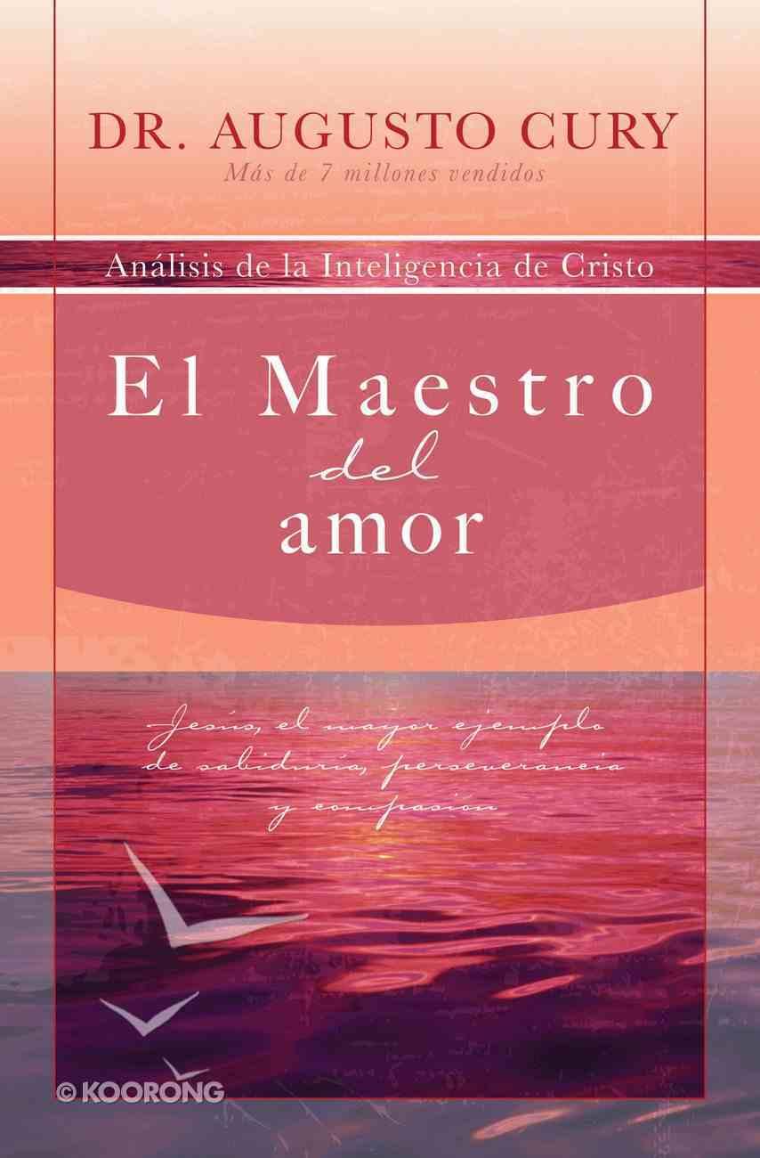 El Maestro Del Amor (Spa) (Master Of Love) eBook
