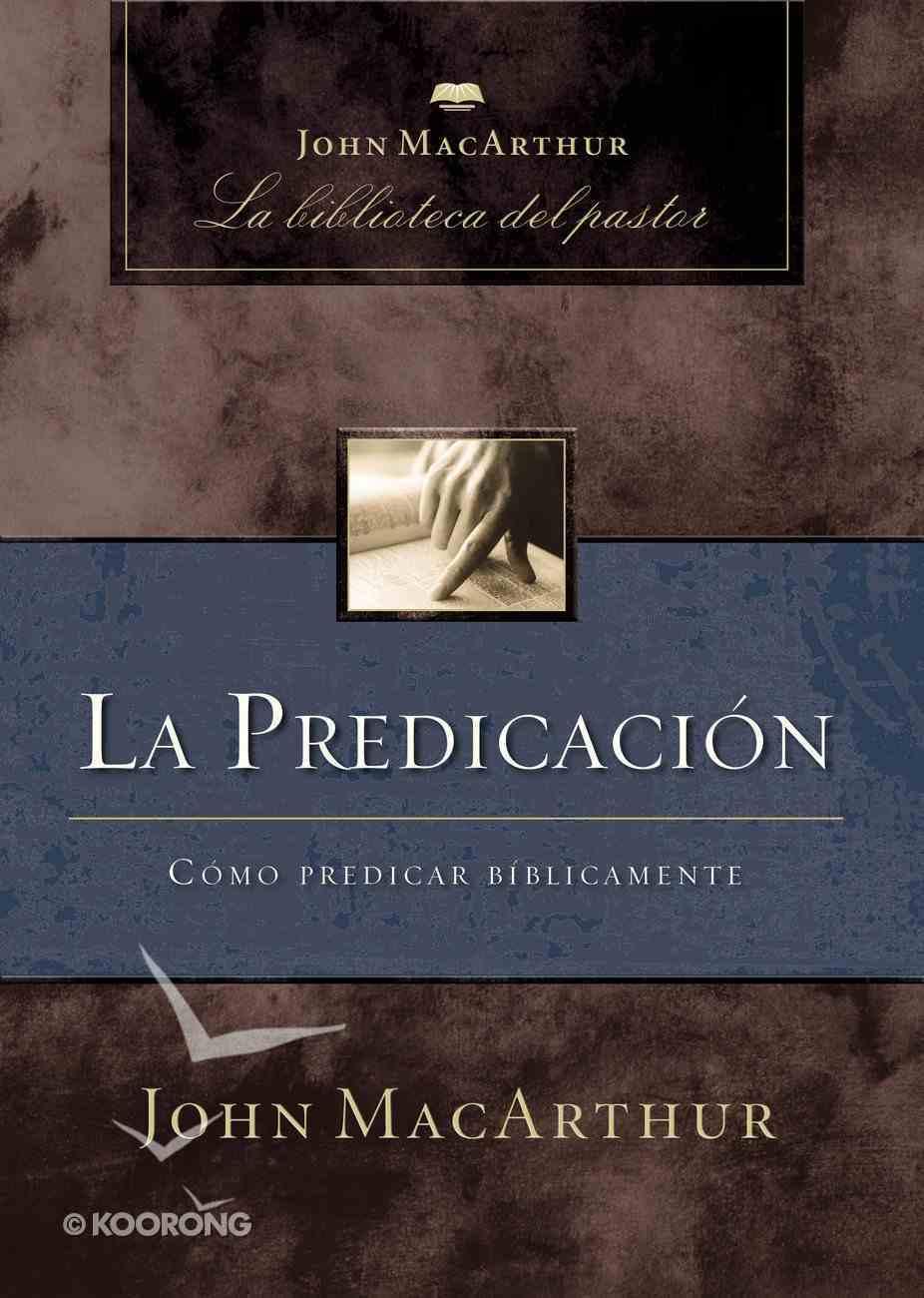 La Predicacion (Spanish) (Spa) (Preaching) eBook