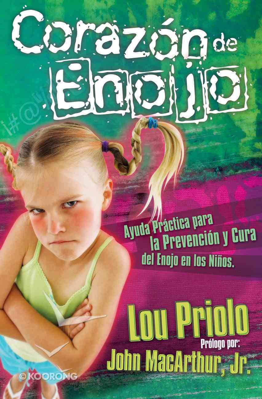 Corazon De Enojo (Spa) (The Heart Of Anger) eBook