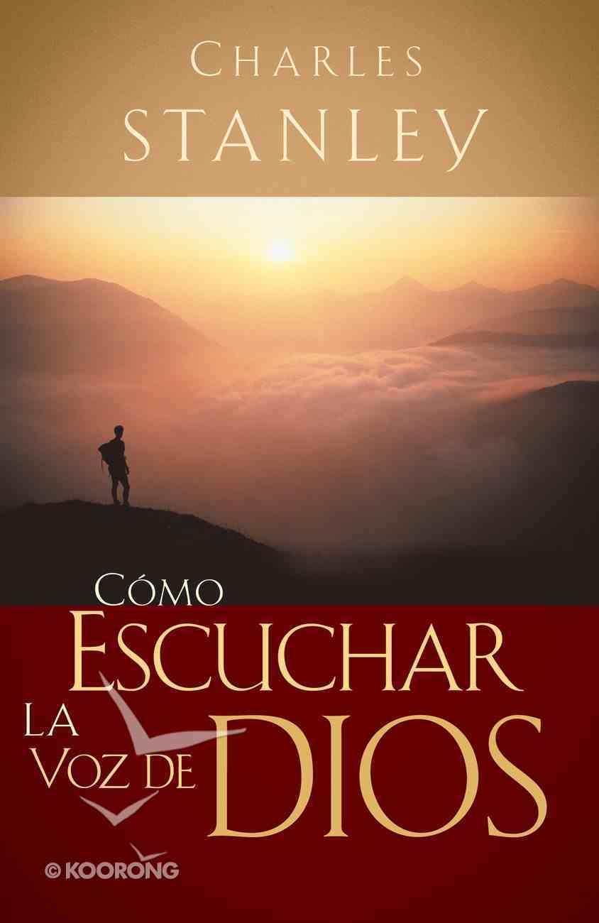 Como Escuchar La Voz De Dios (Spa) (How To Listen To God) eBook