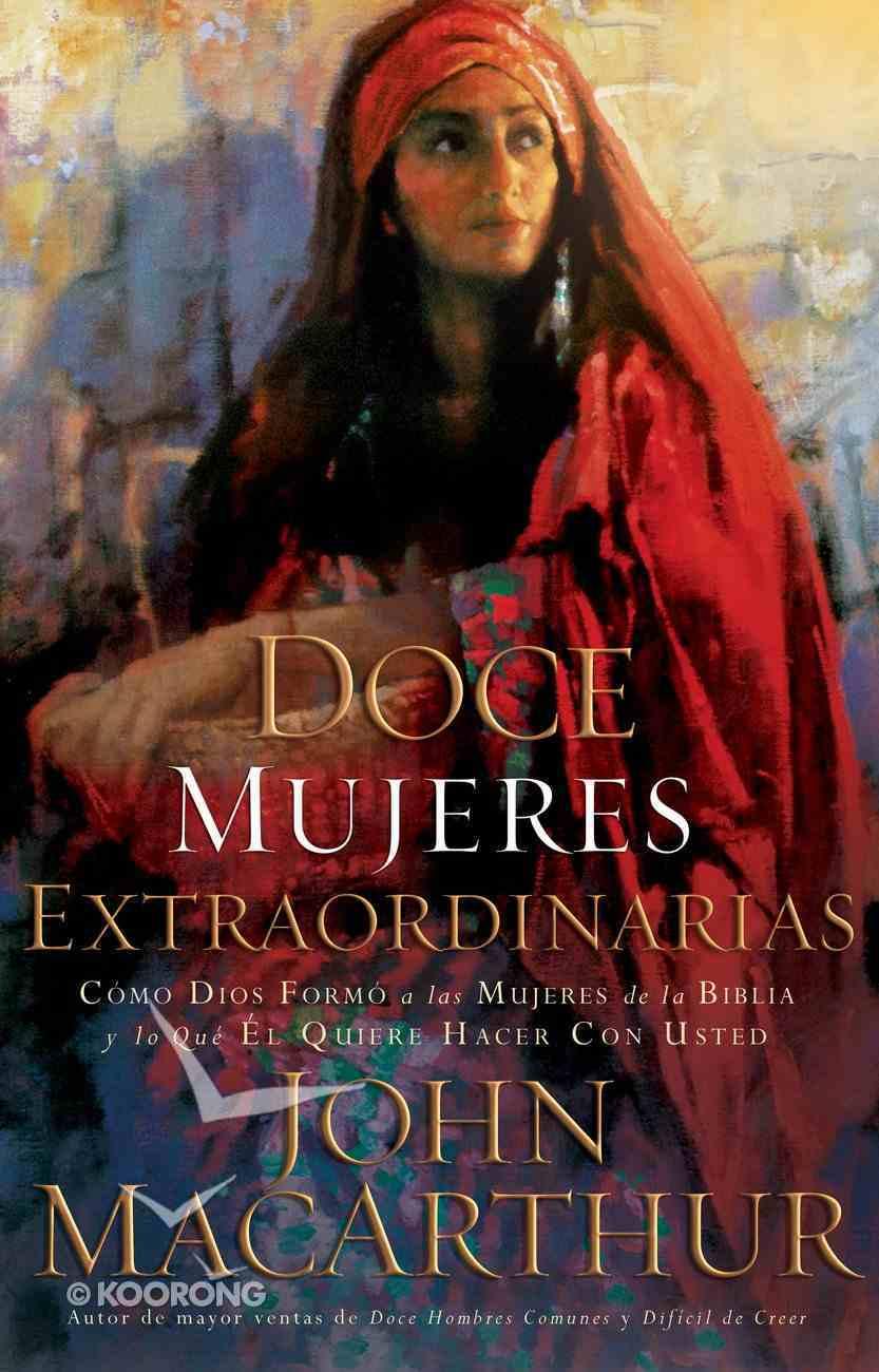 Doce Mujeres Extraordinarias (Spa) (Twelve Extraordinary Women) eBook