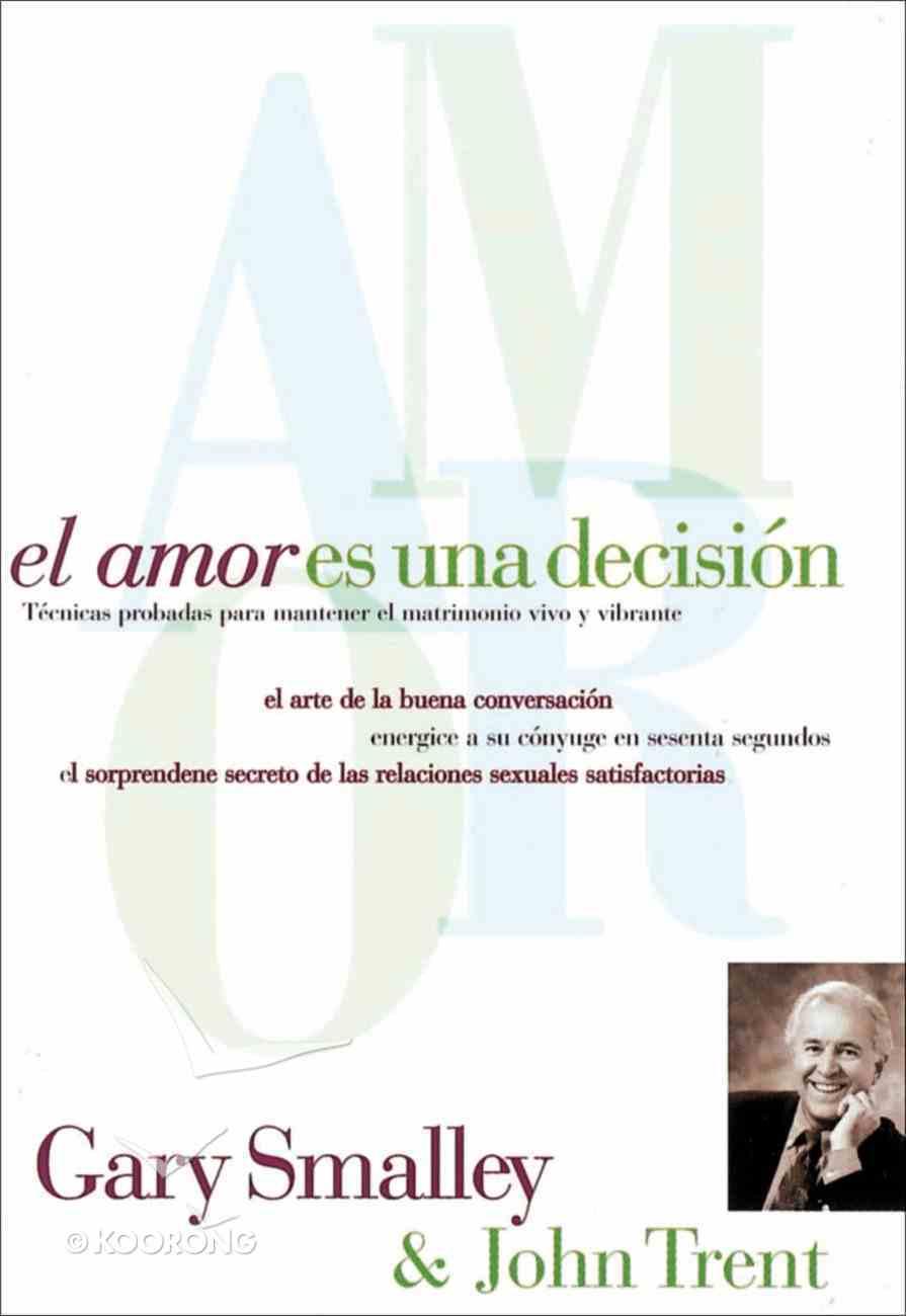 El Amor Es Una Decision (Spa) (Love Is A Decision) eBook