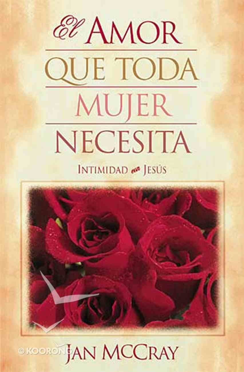 El Amor Que Toda Mujer Necesita (Spa) eBook