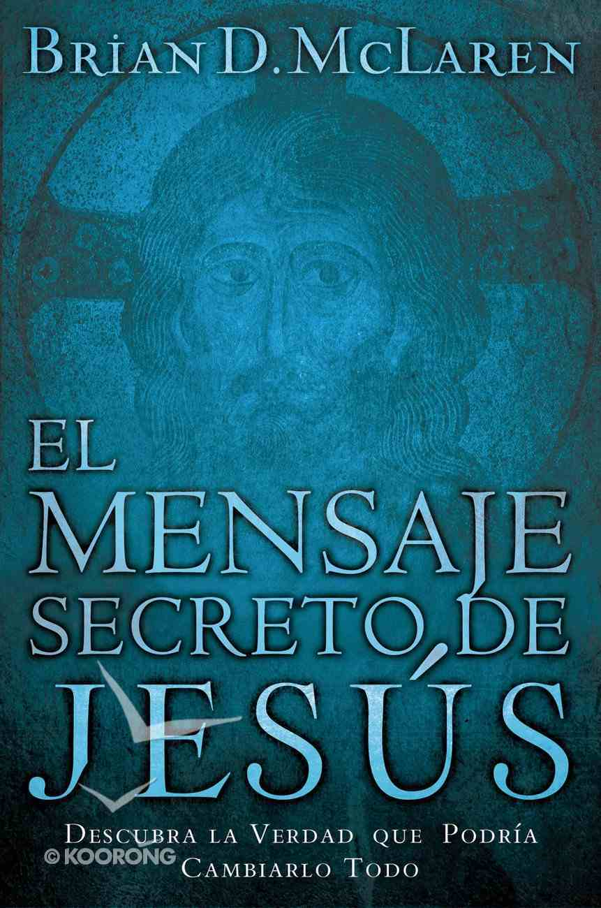 Mensaje Secreto De Jesus (Spanish) (Spa) (The Secret Message Of Jesus) eBook