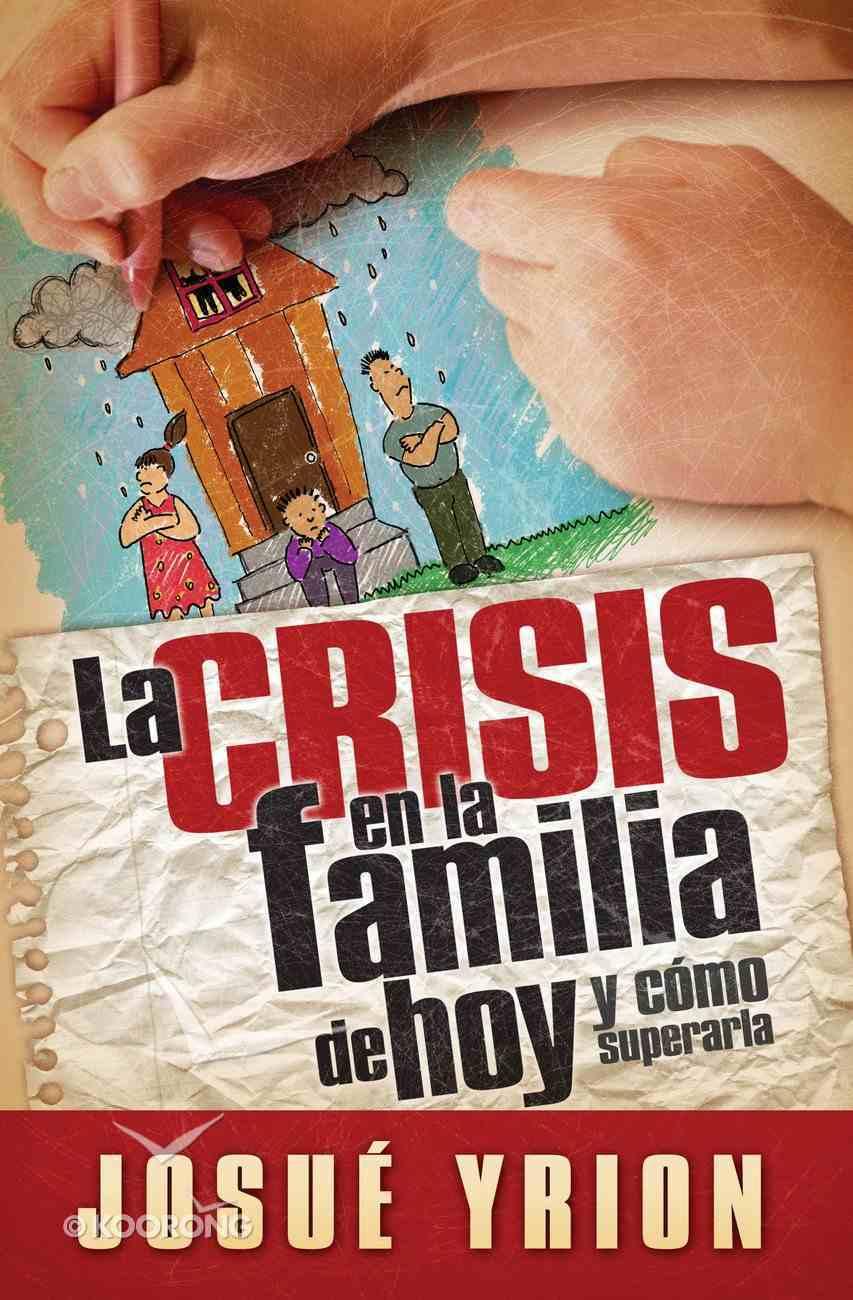 La Crisis En La Familia De Hoy (Spa) (Spanish) eBook