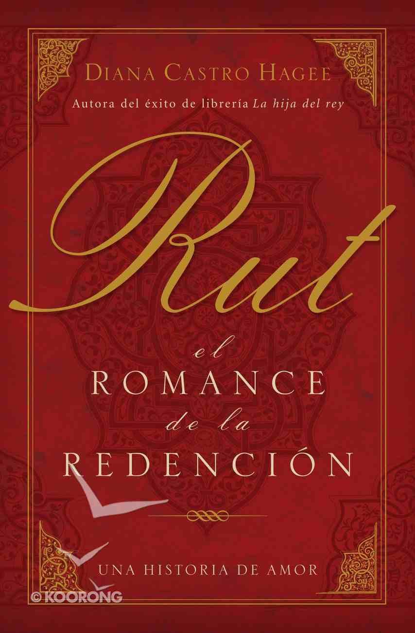 Rut: El Romance De La Redencion (Spanish) (Spa) (Ruth: Romance To Redemption) eBook