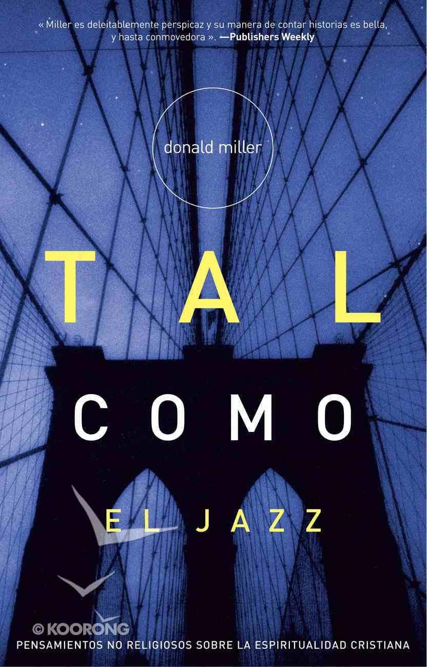 Tal Como El Jazz (Spanish) (Spa) (Blue Like Jazz) eBook