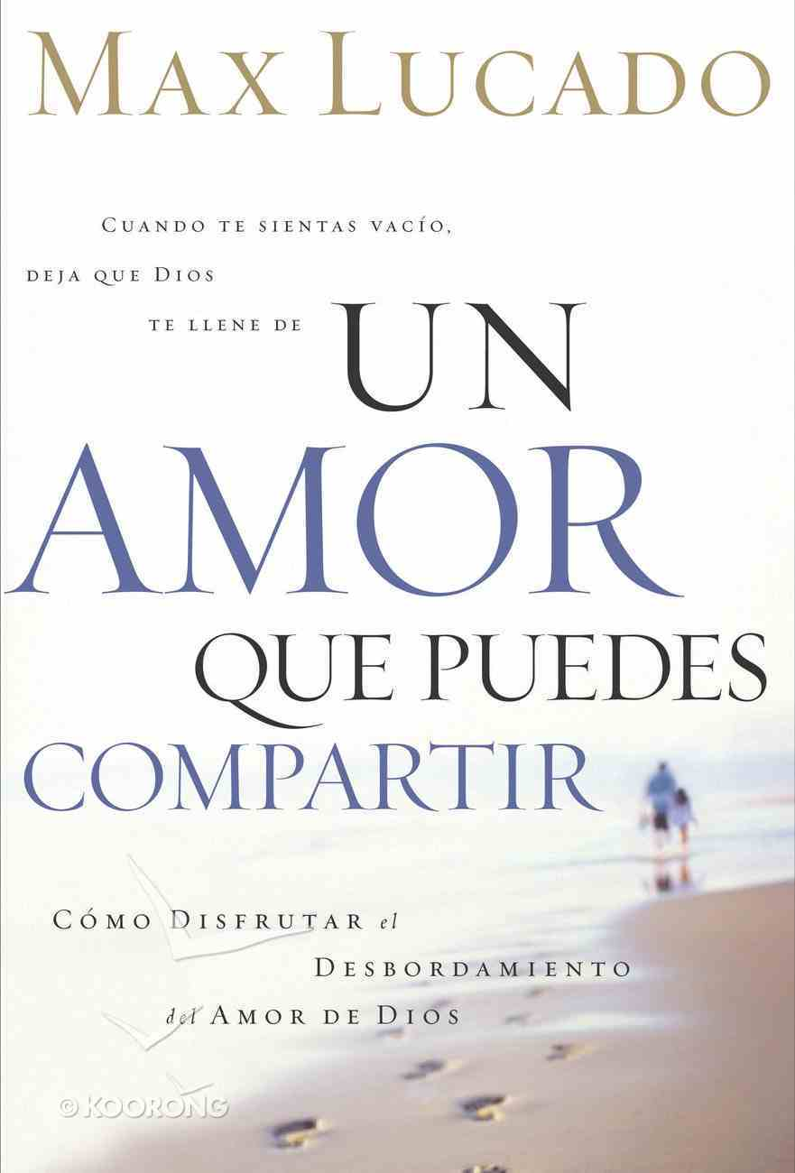 Un Amor Que Puedes Compartir (Spanish) (Spa) (A Love Worth Living) eBook