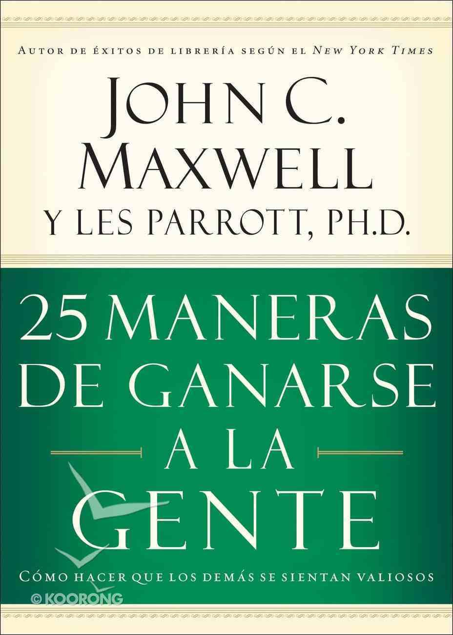 25 Maneras De Ganarse a La Gente (Spa) (25 Ways To Win With People) eBook