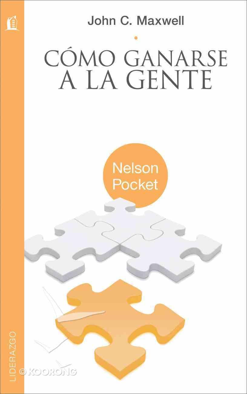 Como Ganarse a La Gente (Spa) (Winning With People) eBook