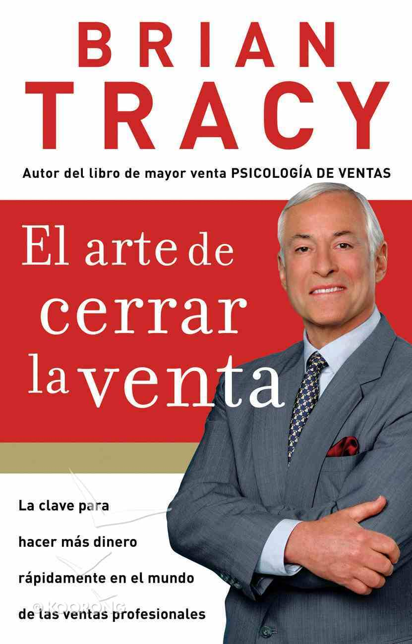 El Arte De Cerrar La Venta (Spa) eBook