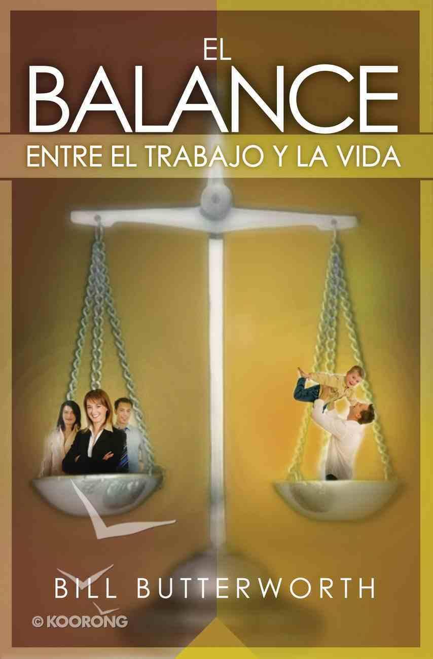 El Balance Entre El Trabajo Y La Vida (Spa) (Balancing Work And Life) eBook