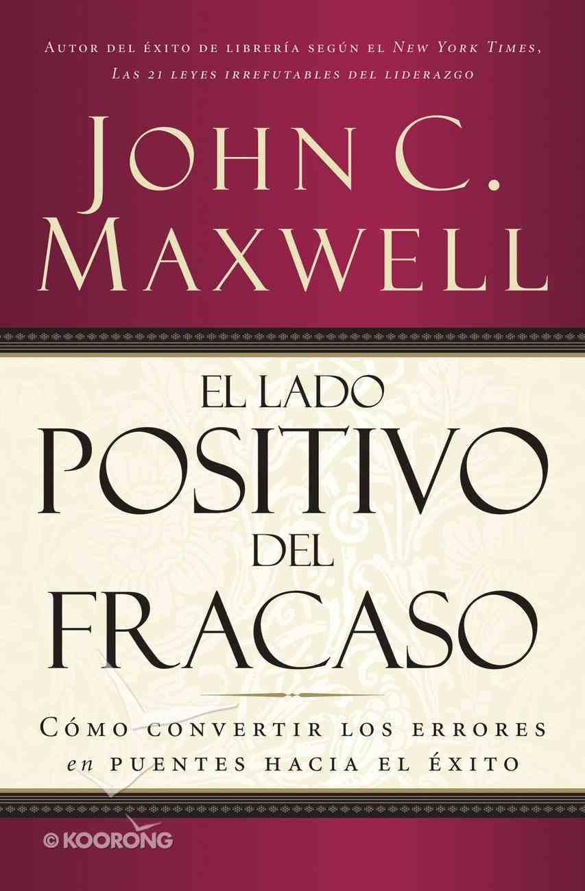 El Lado Positivo Del Fracaso (Spanish) (Spa) (Failing Forward) eBook
