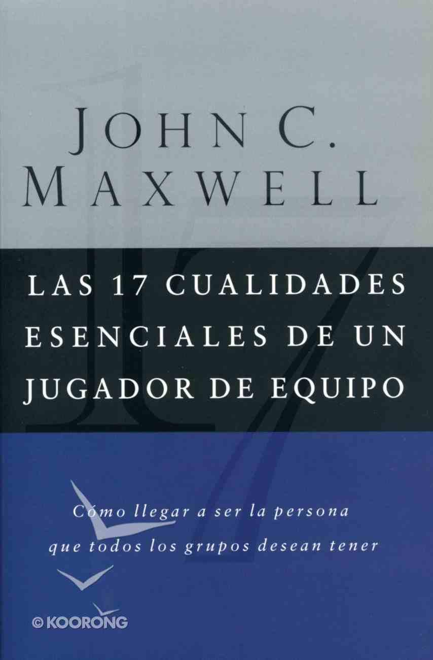 17 Cualidades Esenciales De Un Jugador De Equipo (Spa) (17 Essential Qualities Of A Team Player) eBook