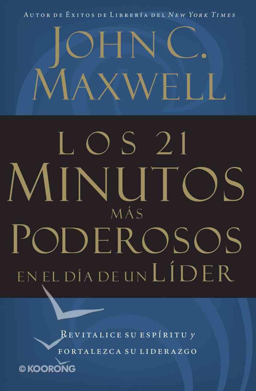Los 21 Minutos Mas Poderosos En El Dia De Un Lider (Spanish) (Spa) (21 Most Powerful Minutes In A Leader's Day, The) eBook