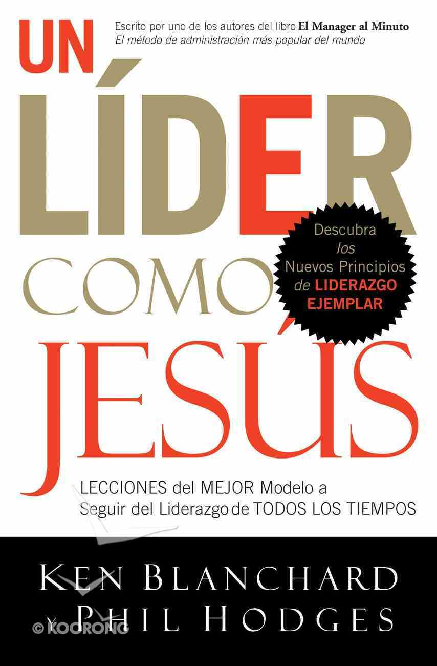 Un Lider Como Jesus (Spanish) (Spa) (Lead Like Jesus) eBook