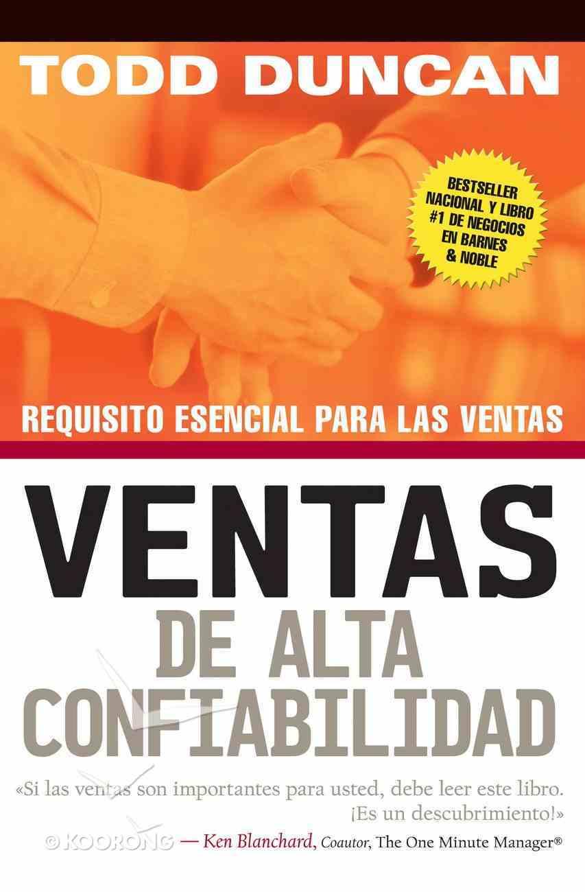 Ventas De Alta Confiabilidad (Spanish) (Spa) (High Trust Selling) eBook