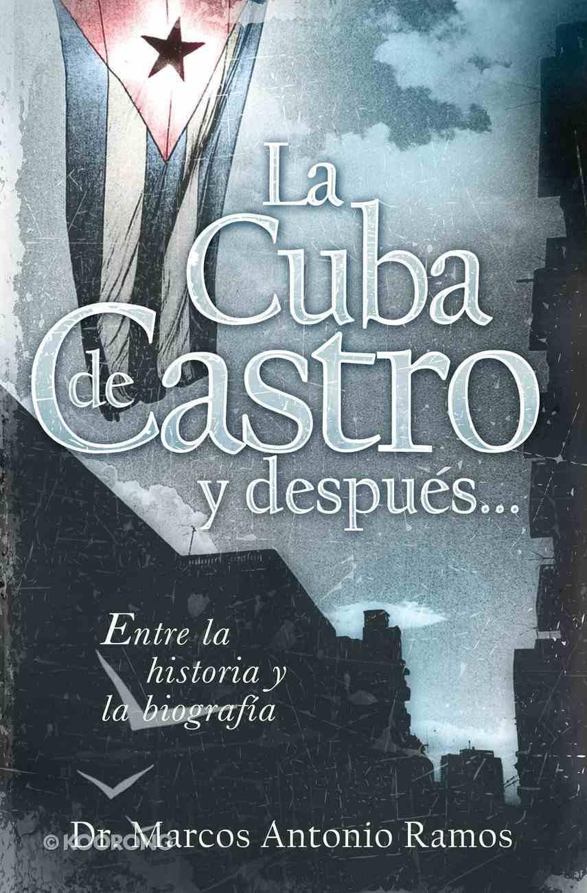 La Cuba De Castro Y Despues... (Spa) (Spanish) eBook