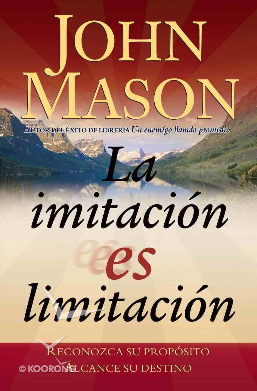 La Imitacion Es Limitacion (Spanish) (Spa) (Imitation Is Limitation) eBook