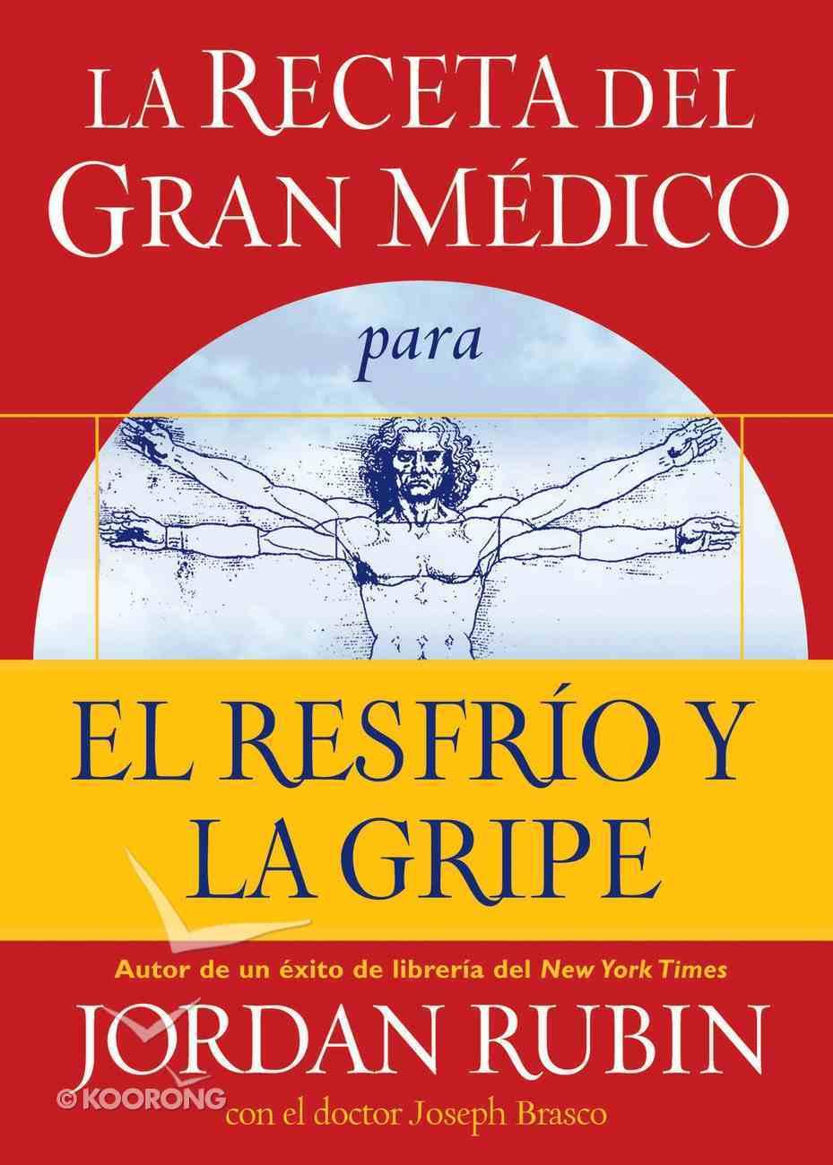 La Receta Del Gran Medico Para Tener Saludy Bienestar Extraordinarios (Spanish) (Spa) (The Great Physician's Rx For Health & Wellness) eBook