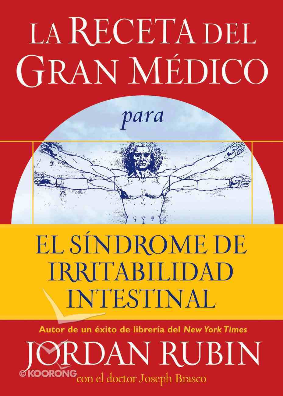 La Receta Del Gran Medico Para El Sindrome De Irritabilidad Intestinal (Spanish) (Spa) (The Great Physician's Rx For Irritable Bowel Syndrome) eBook