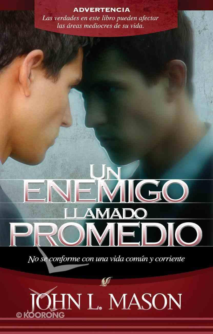Un Enemigo Llamado Promedio (Spa) (Spanish) eBook