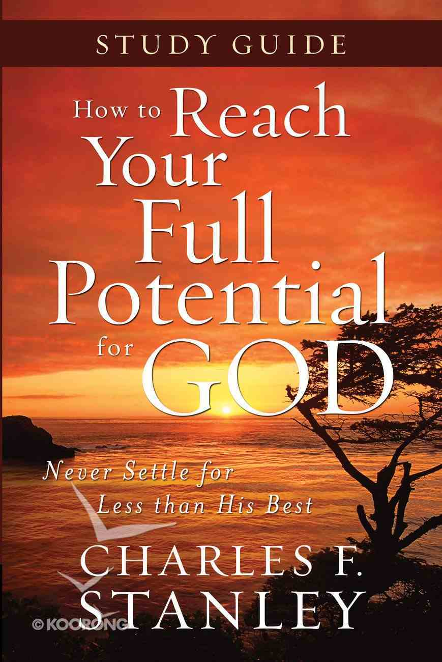 How to Reach Your Full Potential For God (Study Guide) eBook