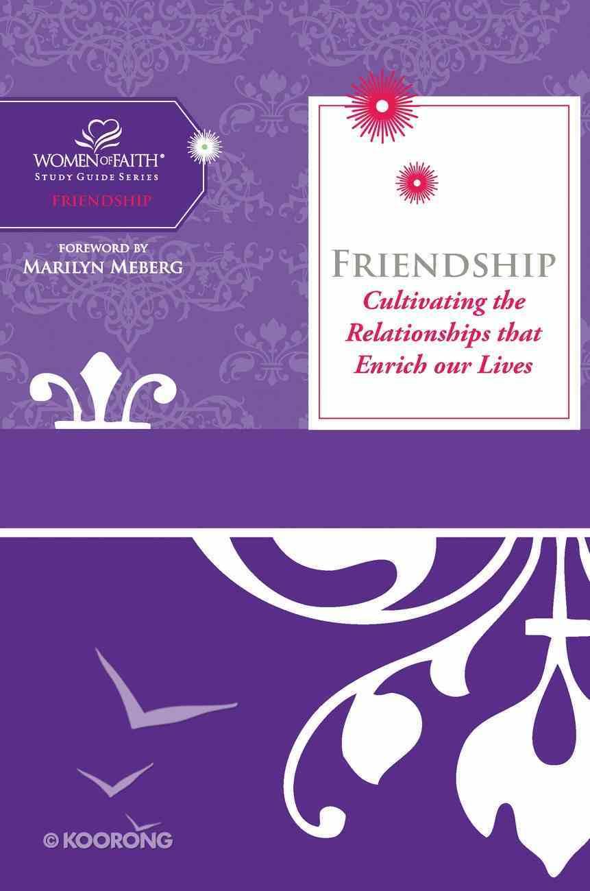 Friendship (Women Of Faith Study Guide Series) eBook