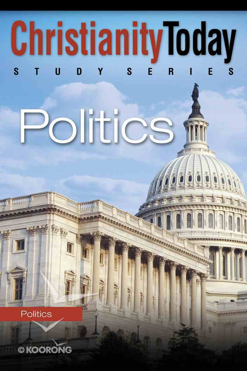 Christianity Today Study Series: Politics eBook