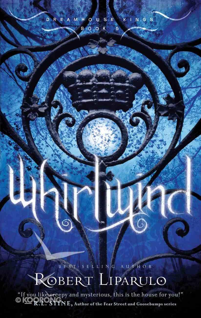 Whirlwind (#05 in Dreamhouse Kings Series) eBook