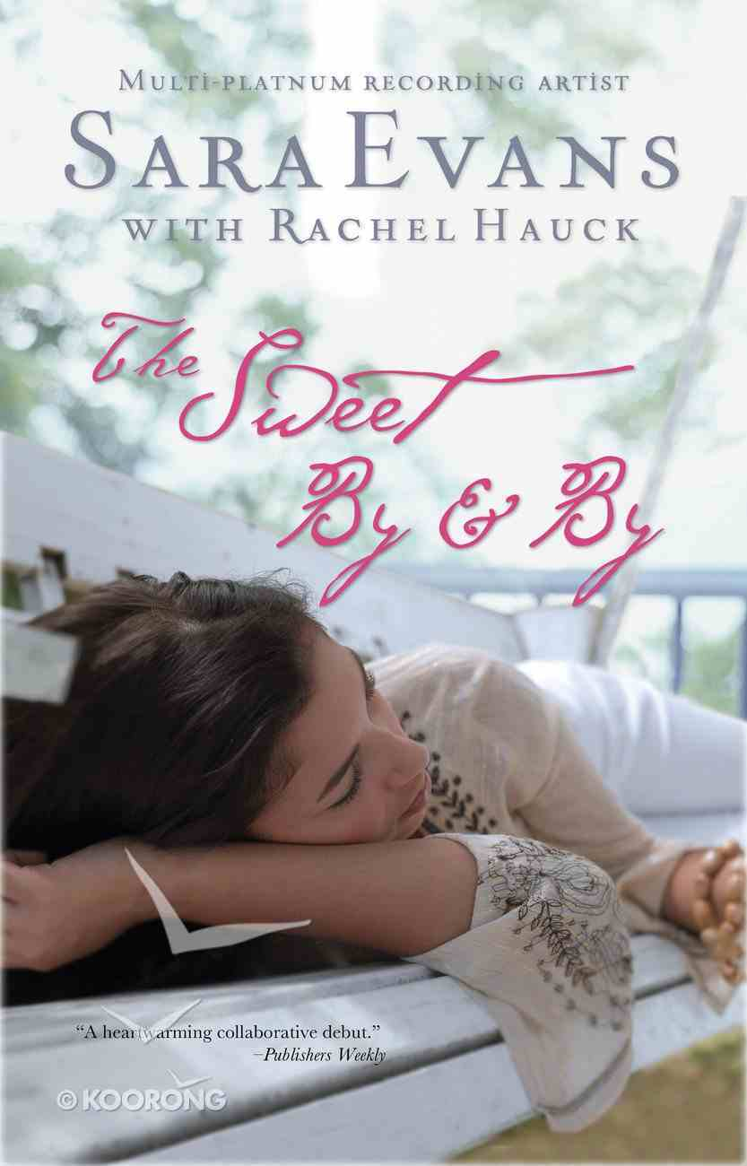 The Sweet By and By (#01 in Songbird Novel Series) eBook