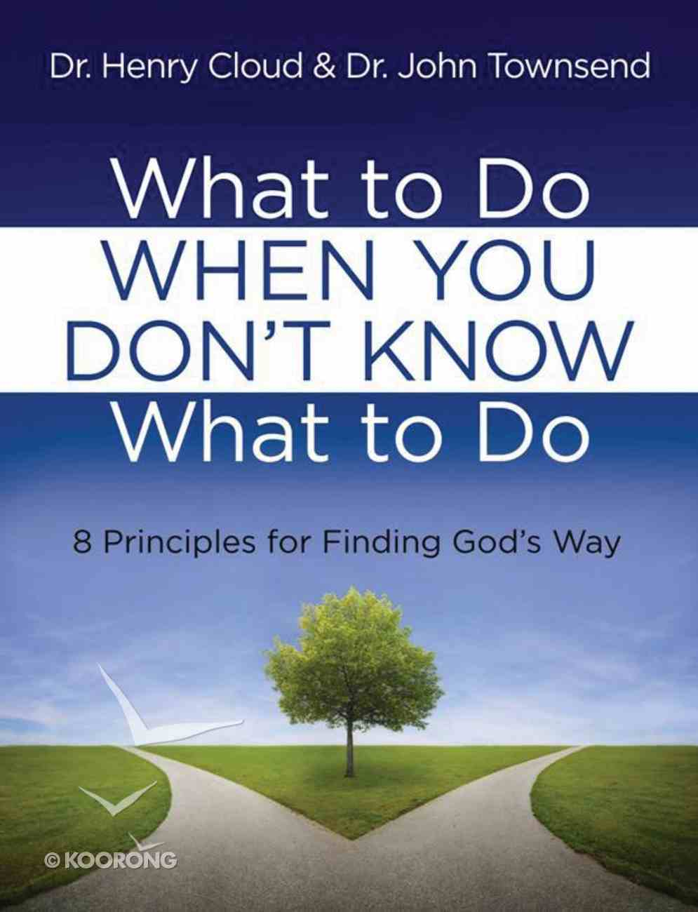 8 Principles For Finding God's Way (What To Do When You Dont Know What To Do Series) eBook