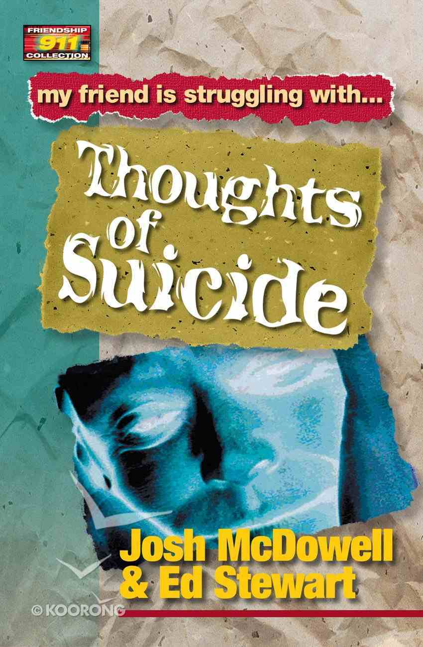 Thoughts of Suicide (Friendship 911 Series) eBook