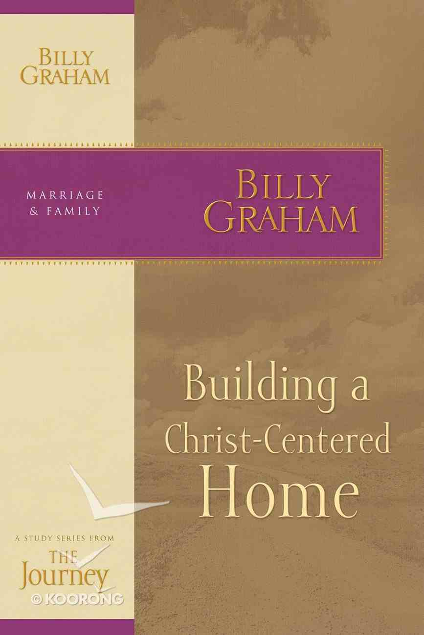 Building a Christ-Centered Home (Journey Study Series) eBook