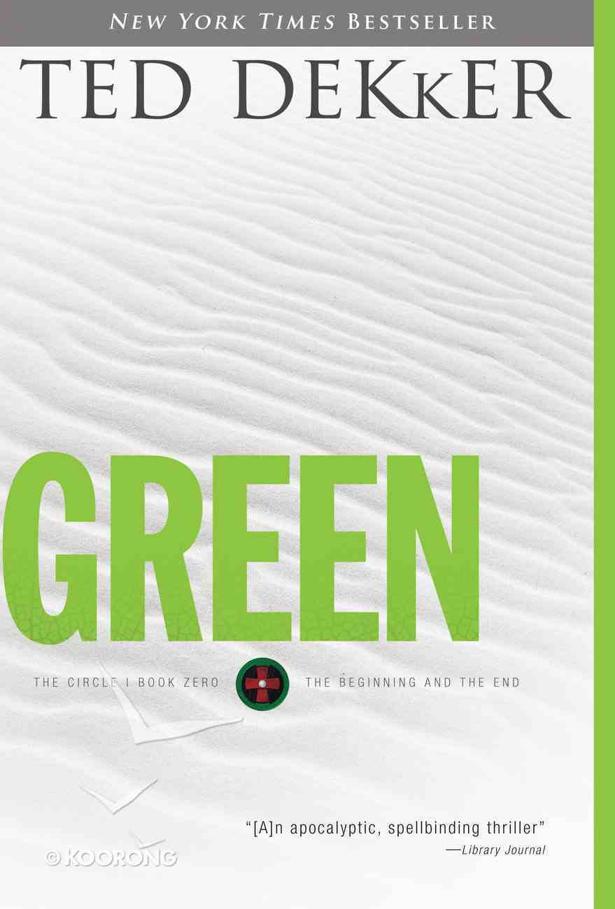 Circle #00: Green (Dekker Trilogy The Circle Series) eBook