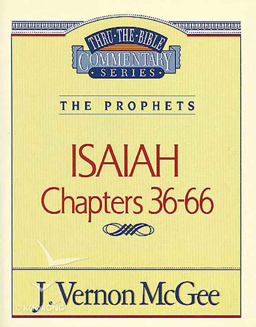 Thru the Bible OT #23: Isaiah (Volume 2) (#23 in Thru The Bible Old Testament Series) eBook