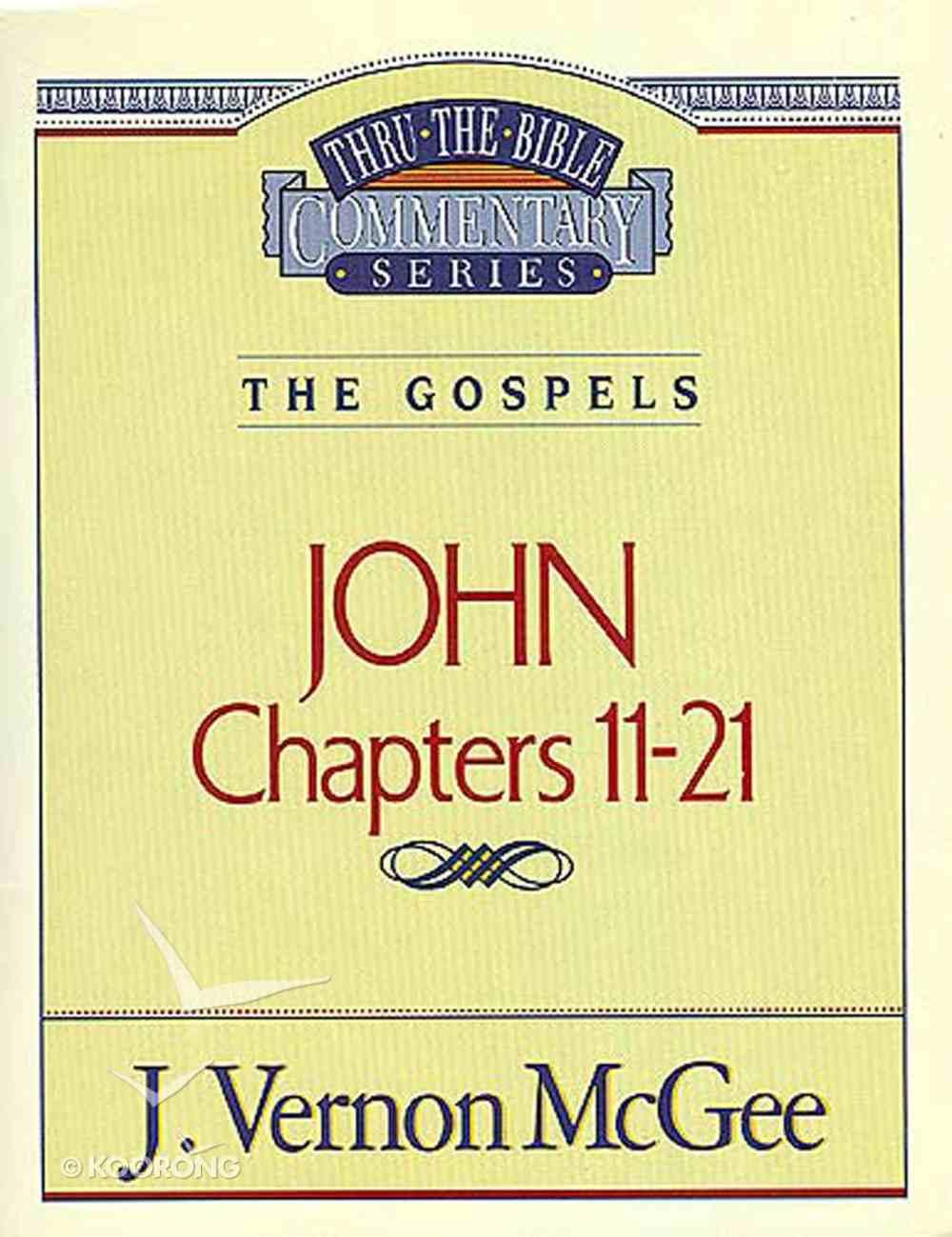 Thru the Bible NT #39: John (Volume 2) (#39 in Thru The Bible New Testament Series) eBook