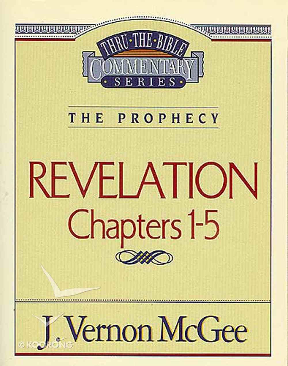 Thru the Bible NT #58: Revelation (Volume 1) (#58 in Thru The Bible New Testament Series) eBook